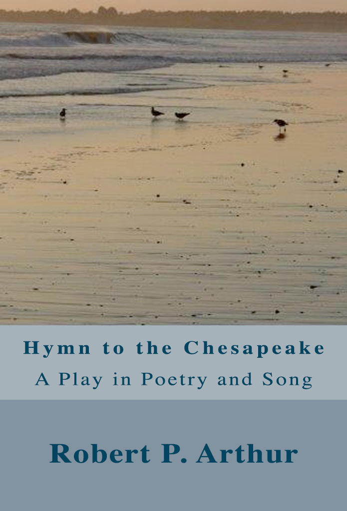 Hymn to the Chesapeake – A Play in Poetry and Song