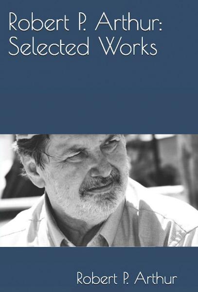 Robert P. Arthur: Selected Works