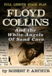 Floyd Collins and The White Angels of Sand Cave